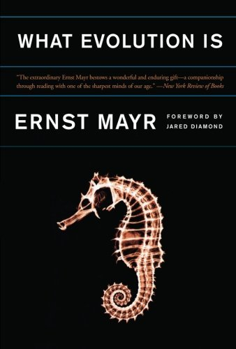 Ernst Mayr What Evolution Is