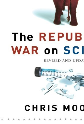 Chris Mooney Republican War On Science