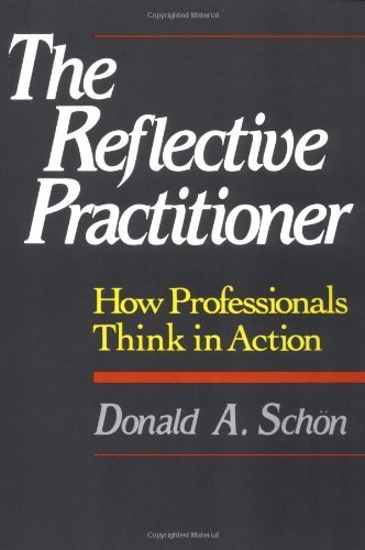 Donald A. Schon The Reflective Practitioner How Professionals Think In Action