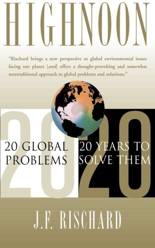 Jean Francois Rischard High Noon 20 Global Problems 20 Years To Solve Them Revised