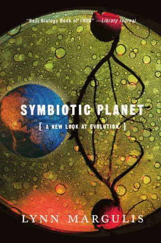 Lynn Margulis Symbiotic Planet A New Look At Evolution Revised