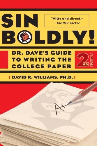 Dave Williams Sin Boldly! Dr. Dave's Guide To Writing The College Paper 0002 Edition;
