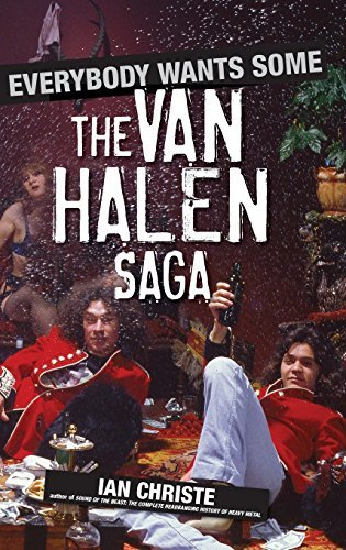 Ian Christe Everybody Wants Some The Van Halen Saga