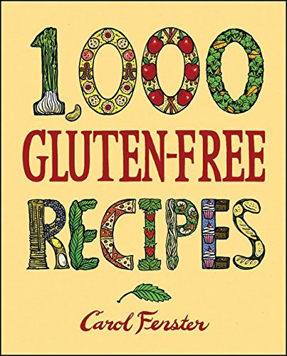 Carol Fenster 1 000 Gluten Free Recipes