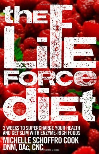 Michelle Schoffro Cook Life Force Diet The 3 Weeks To Supercharge Your Health And Get Slim W