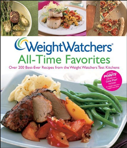 Weight Watchers Weight Watchers All Time Favorites Over 200 Best Ever Recipes From The Weight Watche