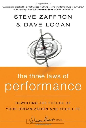 Steve Zaffron The Three Laws Of Performance Rewriting The Future Of Your Organization And You