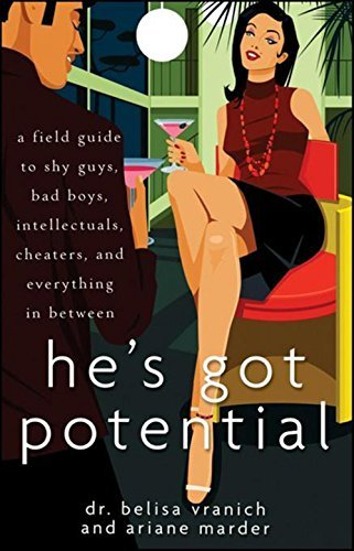 Belisa Vranich He's Got Potential A Field Guide To Shy Guys Bad Boys Intellectual
