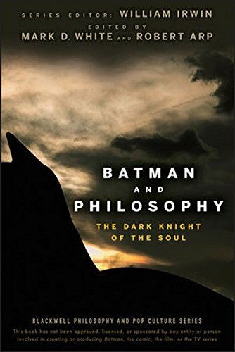 William Irwin Batman And Philosophy The Dark Knight Of The Soul