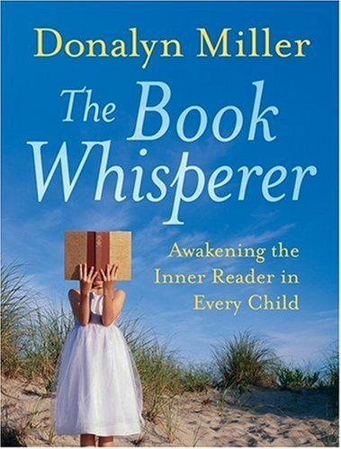Donalyn Miller The Book Whisperer Awakening The Inner Reader In Every Child