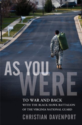 Christian Davenport As You Were To War And Back With The Black Hawk Battalion Of