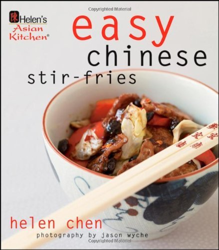 Helen Chen Easy Chinese Stir Fries Helen's Asian Kitchen