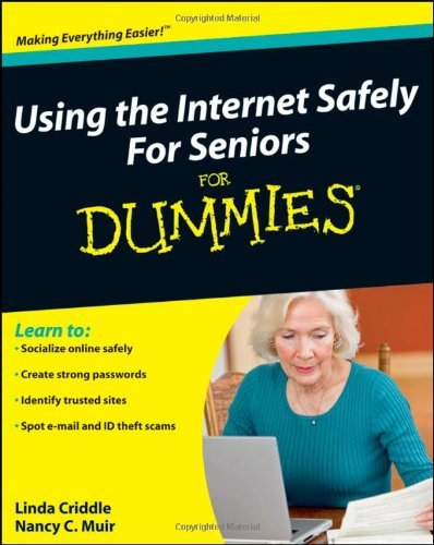 Nancy C. Muir Using The Internet Safely For Seniors For Dummies