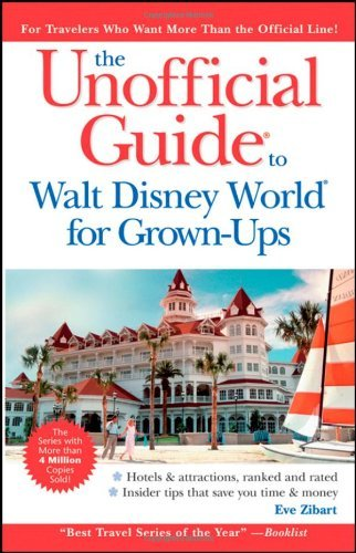 Eve Zibart Unofficial Guide To Walt Disney World For Grow The 0006 Edition;