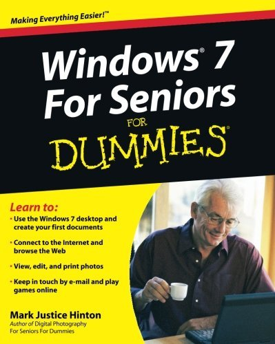 Mark Justice Hinton Windows 7 For Seniors For Dummies