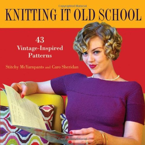 Stitchy Mcyarnpants Knitting It Old School 43 Vintage Inspired Patterns