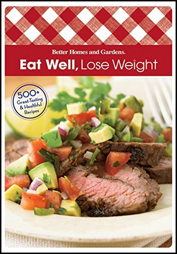 Better Homes And Gardens Eat Well Lose Weight 500+ Great Tasting And Healthful Recipes