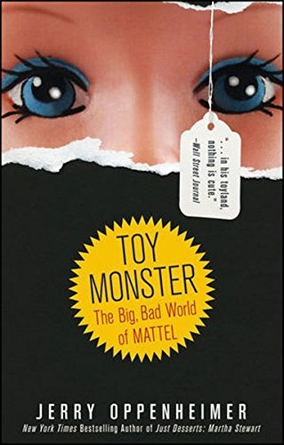 Jerry Oppenheimer Toy Monster The Big Bad World Of Mattel