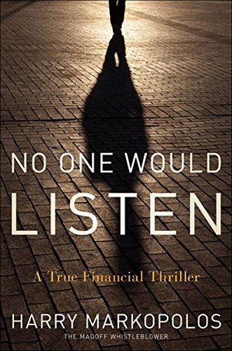Harry Markopolos No One Would Listen A True Financial Thriller