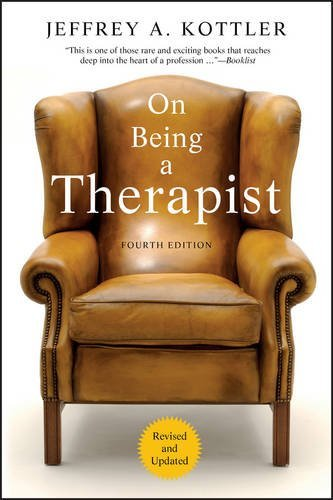 Jeffrey A. Kottler On Being A Therapist 0004 Edition;