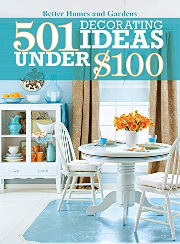 Better Homes And Gardens 501 Decorating Ideas Under $100
