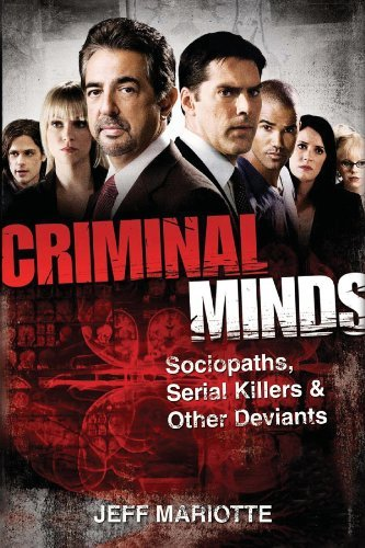 Jeff Mariotte Criminal Minds Sociopaths Serial Killers And Other Deviants