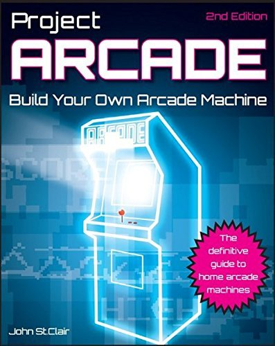 John St Clair Project Arcade Build Your Own Arcade Machine [with Cdrom] 0002 Edition;