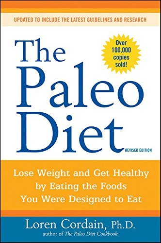Loren Cordain The Paleo Diet Lose Weight And Get Healthy By Eating The Foods Y Revised