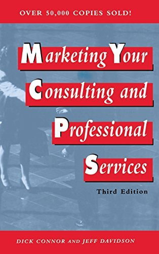 Dick Connor Marketing Your Consulting And Professional Service 0003 Edition;revised