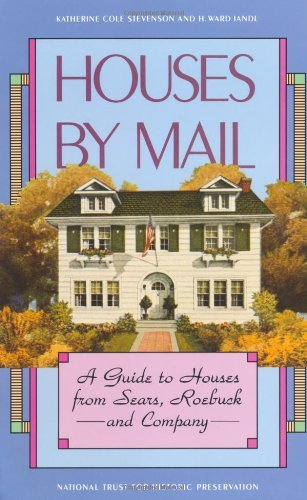 Katherine Cole Stevenson Houses By Mail A Guide To Houses From Sears Roebuck And Company