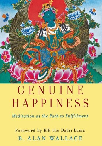 B. Alan Wallace Genuine Happiness Meditation As The Path To Fulfillment
