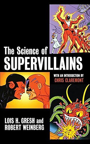 Lois H. Gresh Science Of Supervillains The
