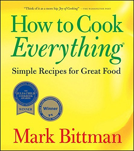 Mark Bittman How To Cook Everything Simple Recipes For Great Food
