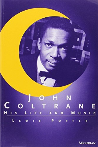 Lewis Porter John Coltrane His Life And Music