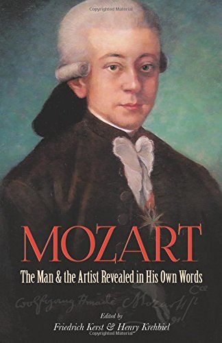 Friedrich Kerst Mozart The Man And The Artist Revealed In His Own Words Revised