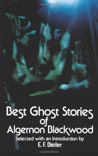 Algernon Blackwood Best Ghost Stories Of Algernon Blackwood