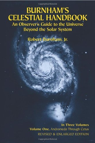 Robert Burnham Burnham's Celestial Handbook Volume One An Observer's Guide To The Universe Beyond The So Enlarge And R Large Print