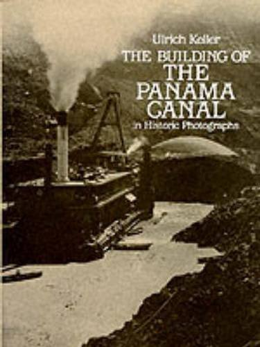 Ulrich Keller The Building Of The Panama Canal In Historic Photo