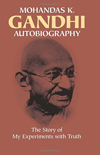 Mohandas Gandhi Autobiography The Story Of My Experiments With Truth