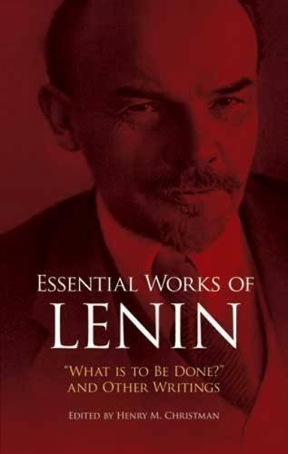 "Vladimir Ilyich Lenin Essential Works Of Lenin ""what Is To Be Done?"" And Other Writings Revised"