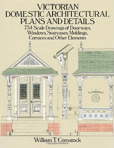 William T. Comstock Victorian Domestic Architectural Plans And Details