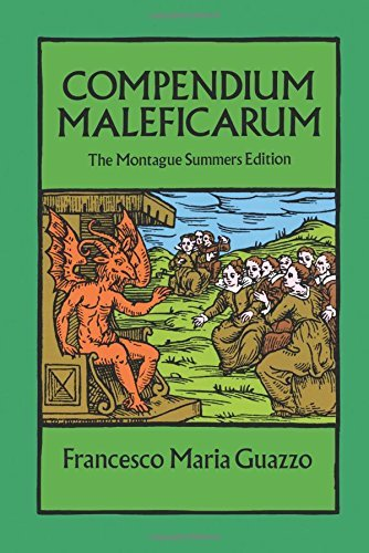 Francesco Maria Guazzo Compendium Maleficarum The Montague Summers Edition