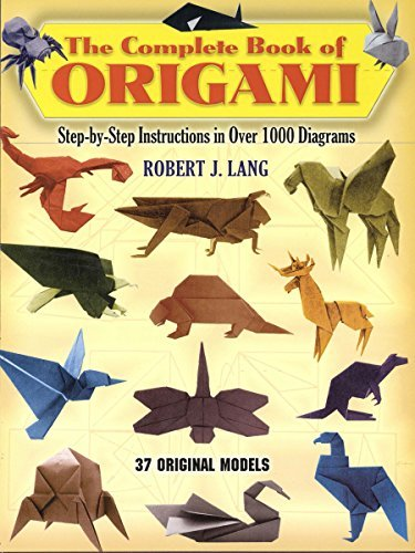 Robert J. Lang The Complete Book Of Origami Step By Step Instructions In Over 1000 Diagrams