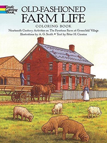 A. G. Smith Old Fashioned Farm Life Coloring Book Nineteenth Century Activities On The Firestone Fa