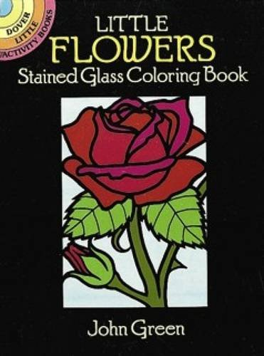 John Green Little Flowers Stained Glass Coloring Book