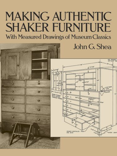 John G. Shea Making Authentic Shaker Furniture With Measured Drawings Of Museum Classics Revised