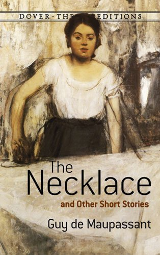 Guy De Maupassant The Necklace And Other Short Stories Revised