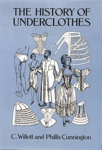 C. Willett Cunnington The History Of Underclothes Revised