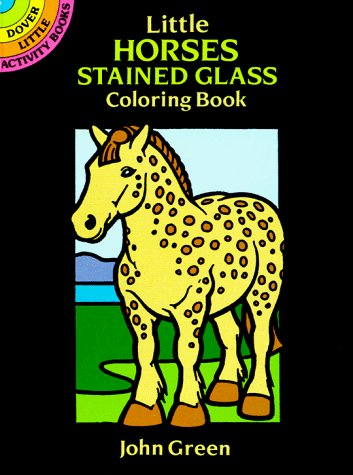 John Green Little Horses Stained Glass Coloring Book