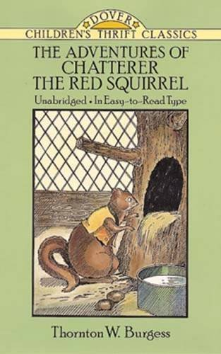 Thornton W. Burgess The Adventures Of Chatterer The Red Squirrel Revised